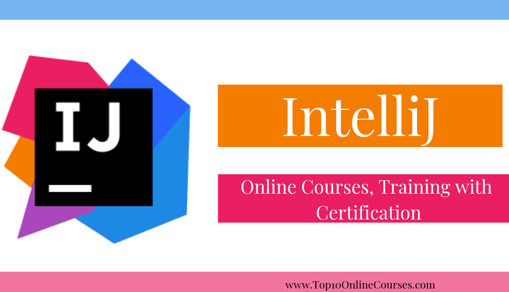 IntelliJ Online Courses, Training with CertificationIntelliJ Online Courses, Training with Certification