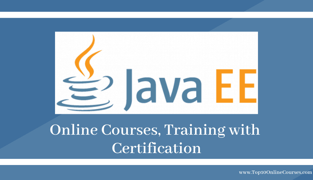 Java EE Online Courses, Training with Certification