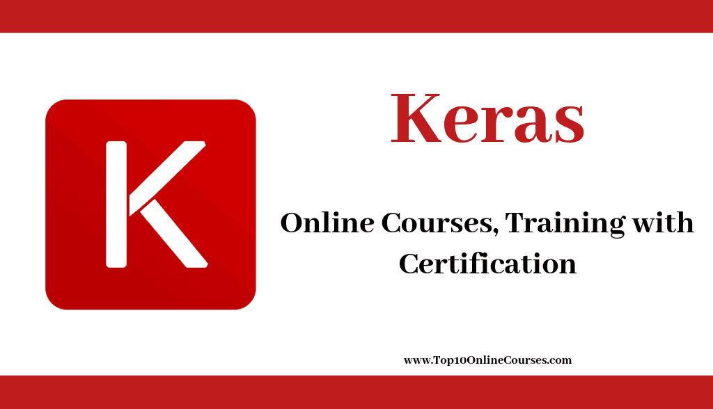 Keras Online Courses, Training with Certification