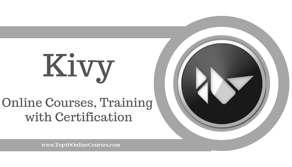 Kivy Online Courses, Training with Certification