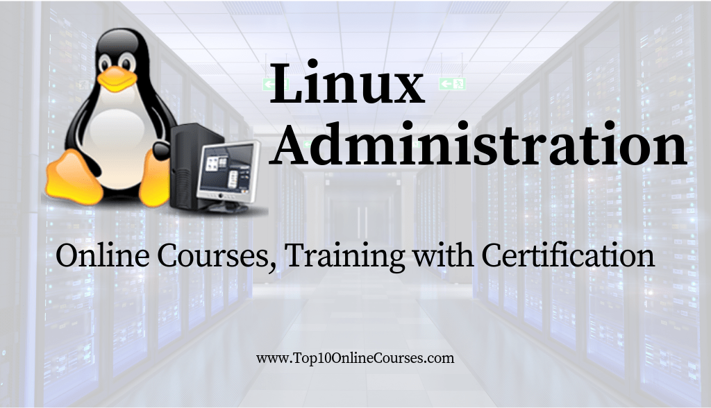 Linux Administration Online Courses, Training with Certification