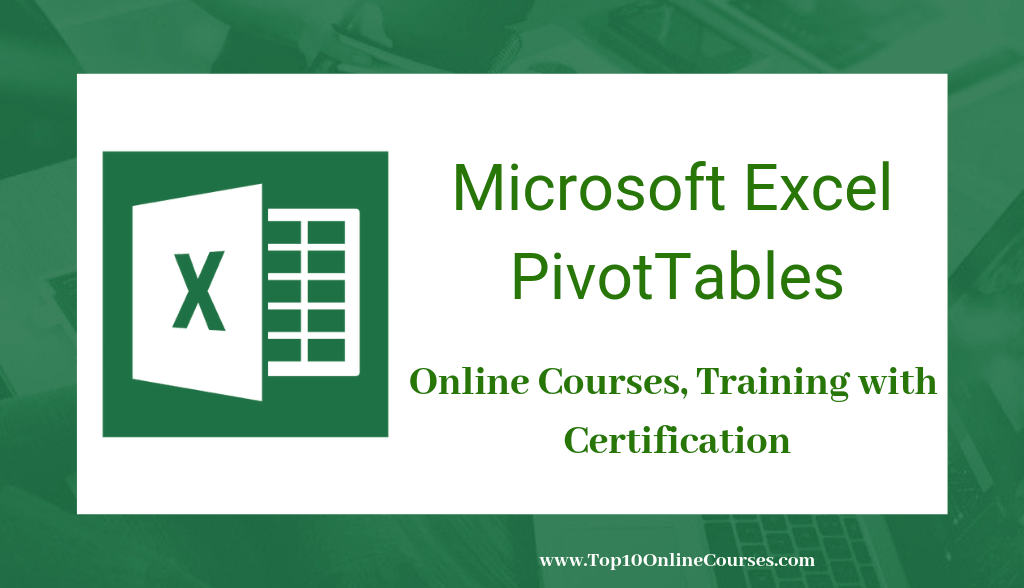 Microsoft Excel PivotTables Online Courses, Training with Certification