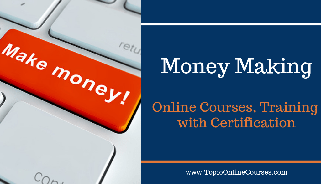 Money Making Online Courses, Training with Certification