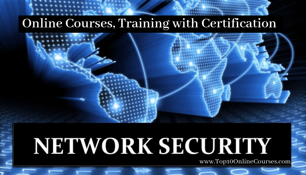 Network Security Online Courses, Training with Certification