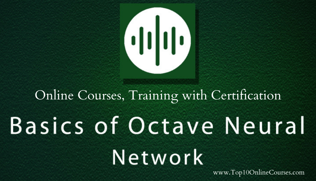 Octave Neural Network Online Courses, Training with Certification