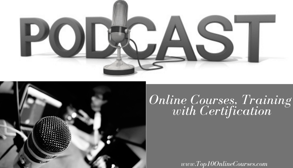 Podcast Online Courses, Training with Certification