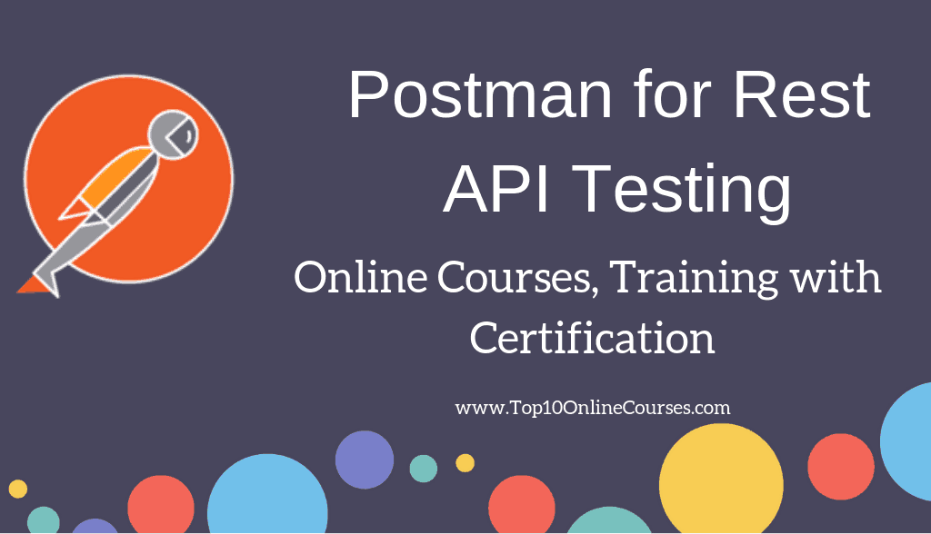 Postman for Rest API Testing Online Courses, Training with Certification