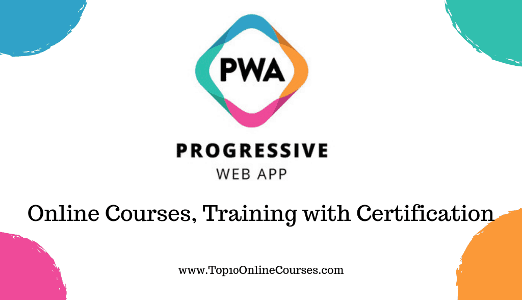 Progressive Web App (PWA) Online Courses, Training with Certification