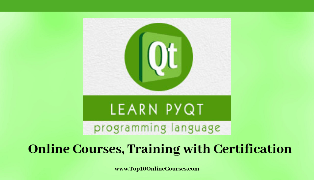 Best PyQT Online Courses, Training with Certification-2019 Updated