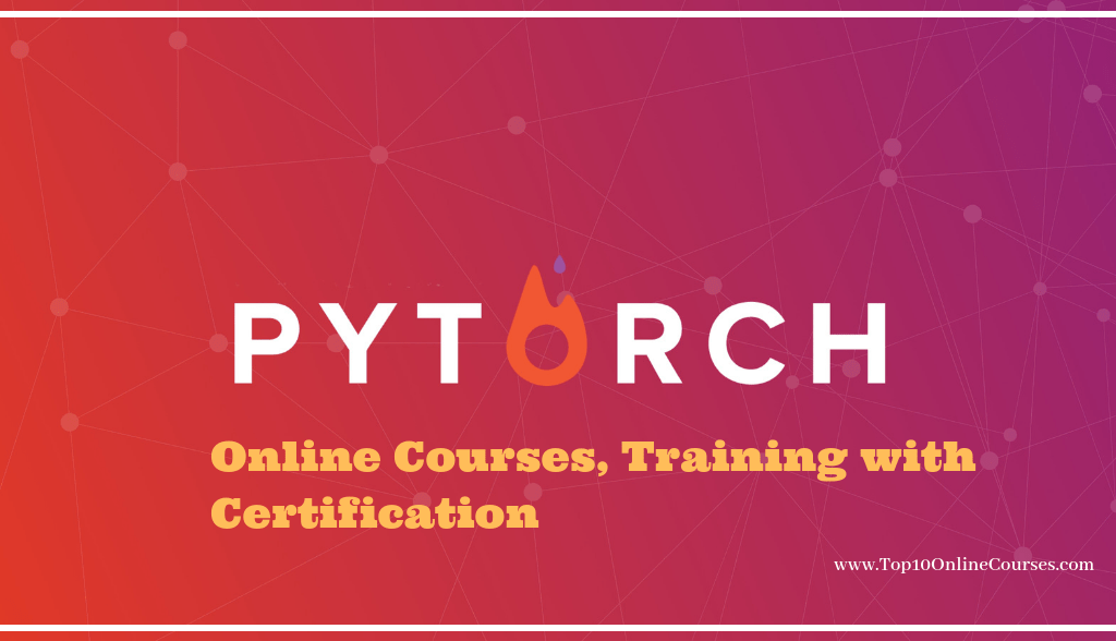 Pytorch Online Courses, Training with Certification
