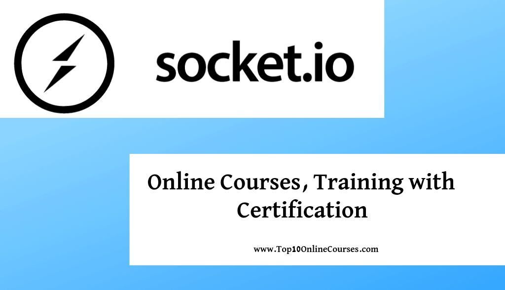 Socket io Online Courses, Training with Certification