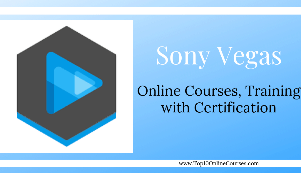 Sony Vegas Online Courses, Training with Certification