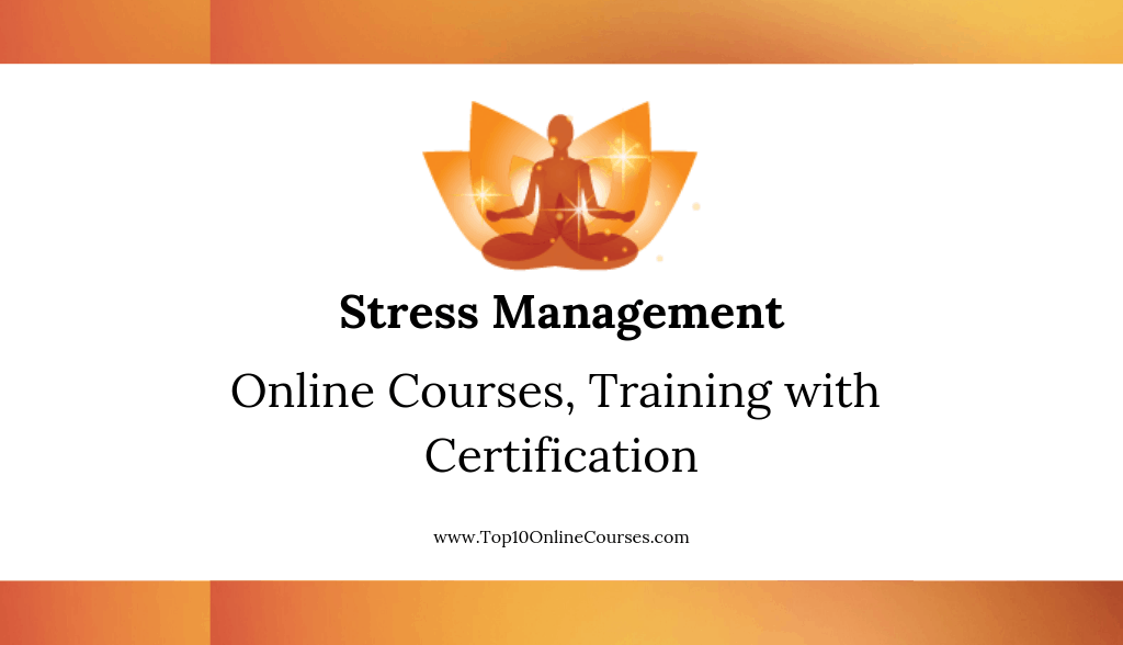 Stress Management Online Courses, Training with Certification