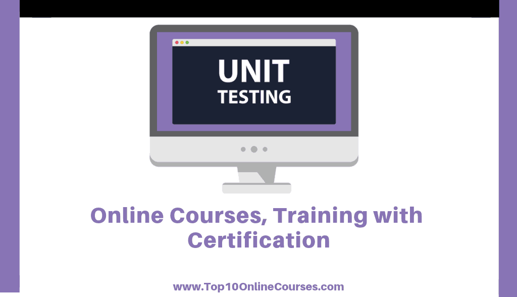 Unit testing Online Courses, Training with Certification