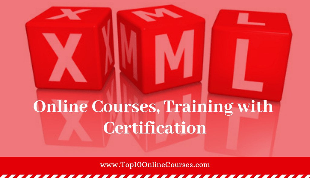 XML Online Courses, Training with Certification