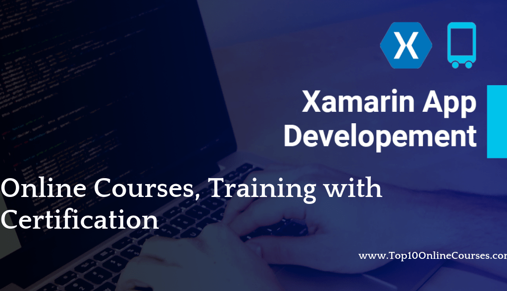 Xamarin Apps development Online Courses, Training with Certification